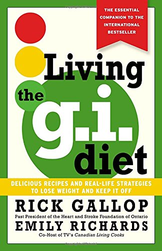 9780679312536: Living the G. I. Diet : Delicious Recipes and Real-Life Strategies to Lose Weight and Keep It Off