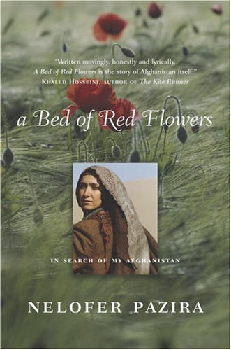 A Bed Of Red Flowers : In Search Of My Afghanistan: Pazira, Nelofer