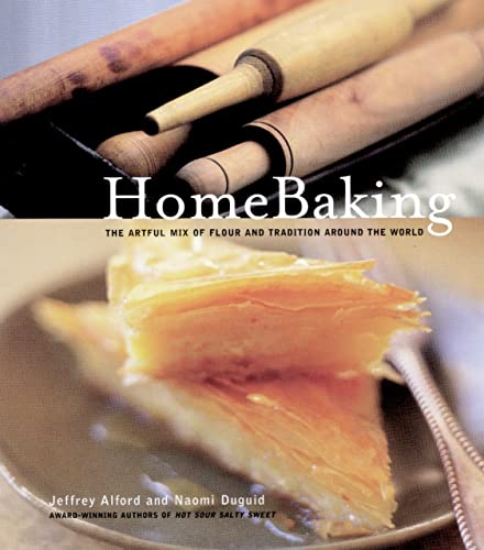 HomeBaking: The Artful Mix of Flour and Tradition Around the World (0679312749) by Jeffrey Alford; Naomi Duguid