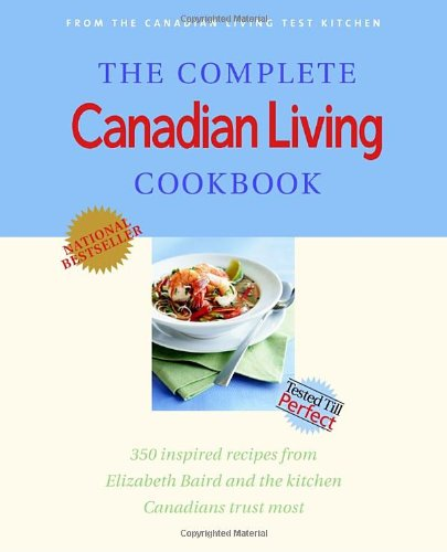 9780679312895: The Complete Canadian Living Cookbook: 350 Inspired Recipes from Elizabeth Baird and the Kitchen Canadians Trust Most