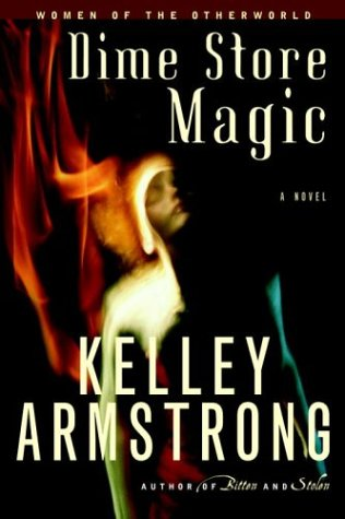 Dime Store Magic ***SIGNED***: Kelley Armstrong