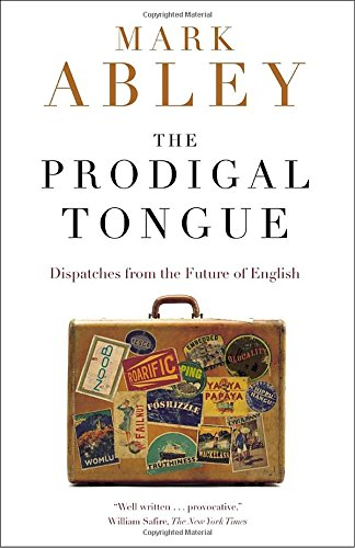 9780679313663: The Prodigal Tongue: Dispatches from the Future of English