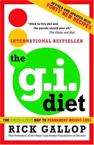 9780679313687: The G.I. Diet: The Green-Light Way to Permanent Weight Loss: Revised and Updated with Forty New Recipes