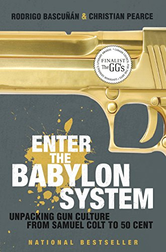9780679313892: Enter the Babylon System: Unpacking Gun Culture from Samuel Colt to 50 Cent