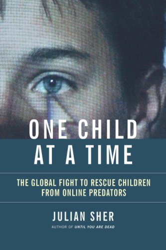 9780679313922: One Child at a Time: The Global Fight to Rescue Children from Online Predators