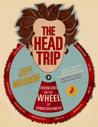9780679314080: The Head Trip: Adventures on the Wheel of Consciousness
