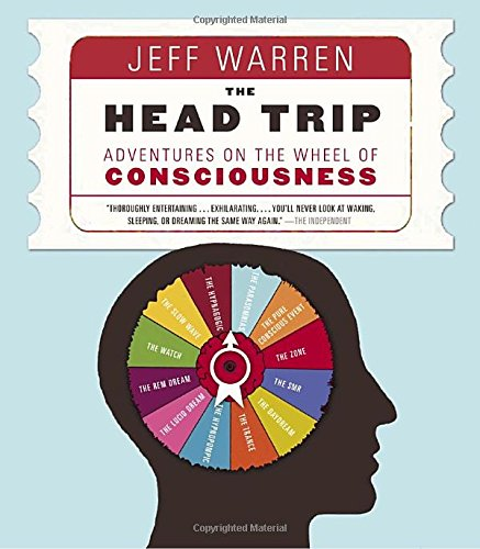 9780679314097: The Head Trip: Adventures on the Wheel of Consciousness
