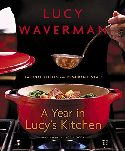 9780679314585: A Year in Lucy's Kitchen: Seasonal Recipes and Memorable Meals