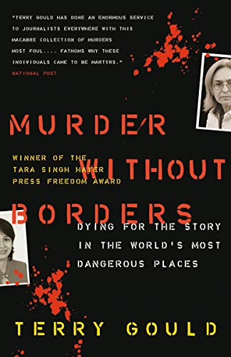 Murder Without Borders: Dying for the Story in the World's Most Dangerous Places: Gould, Terry