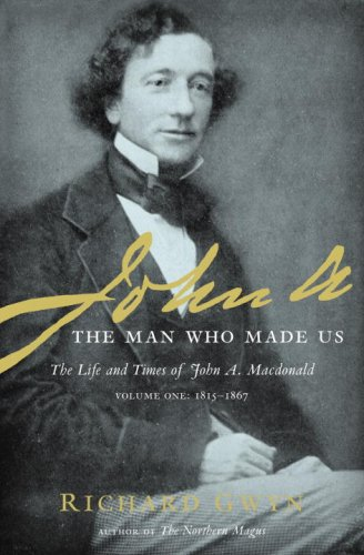 9780679314752: 1: John A: The Man Who Made Us (Life and Times of)