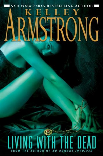 Living with the Dead (Women of the Otherworld, Book 9): Armstrong, Kelley