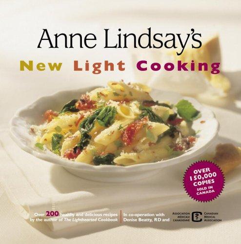 Anne Lindsay's New Light Cooking: Lindsay, Anne