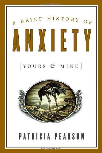 9780679314981: A Brief History of Anxiety (Yours & Mine)