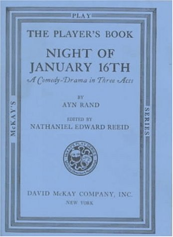 Night of January 16th: A Comedy-Drama in Three Acts (McKay's Play Series): Rand, Ayn