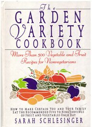 9780679400059: Garden Variety Cookbook: More Than 500 Vegetable and Fruit Recipes for Non-Vegetarians