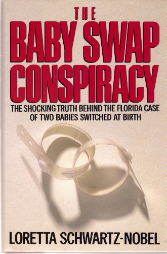 9780679400158: The Baby Swap Conspiracy: The Shocking Truth Behind the Florida Case of Two Babies Switched at Birth