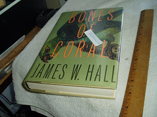 Bones Of Coral: HALL, JAMES W.