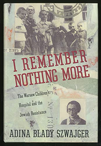 9780679400349: I Remember Nothing More: The Warsaw Children's Hospital and the Jewish Resistance