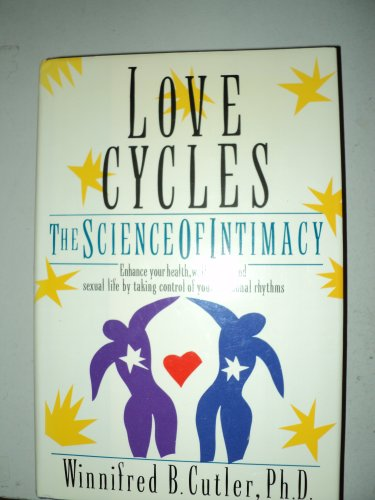 9780679400486: Love Cycles: The Science Of Intimacy