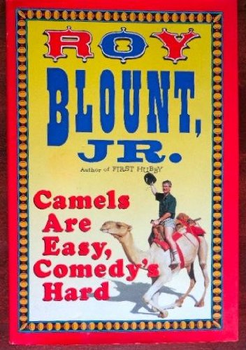 Camels Are Easy, Comedy's Hard: Blount Jr., Roy