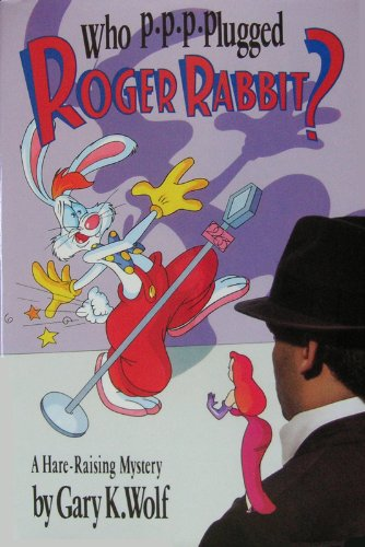 WHO P-P-P-PLUGGED ROGER RABBIT?: Wolf, Gary K.