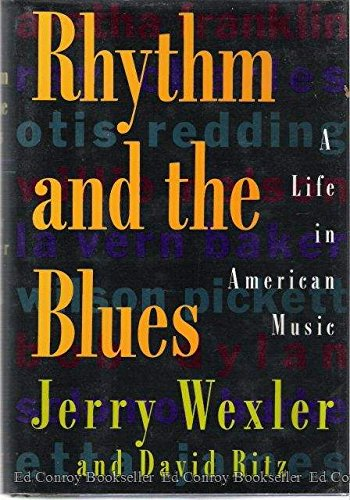 Rhythm And The Blues: A Life In: Jerry Wexler And