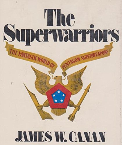 The Superwarriors: The Fantastic World of Pentagon Superweapons