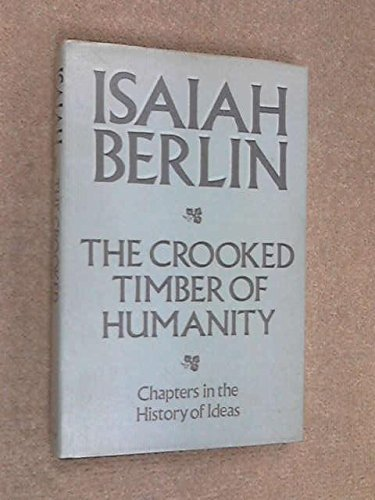 9780679401315: The Crooked Timber Of Humanity: Chapters in the History of Ideas