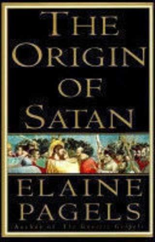 The Origin of Satan: Pagels, Elaine H.