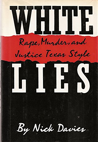 9780679401674: White Lies: Rape, Murder, and Justice, Texas Style