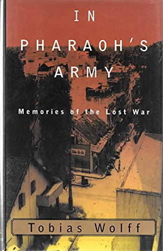 In Pharaoh's Army: Memories of the Lost War: Wolff, Tobias