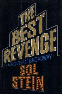 THE BEST REVENGE: A Novel of Broadway: Stein, Sol