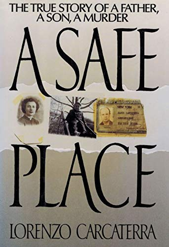 9780679402824: A Safe Place: The True Story of a Father, a Son, A Murder