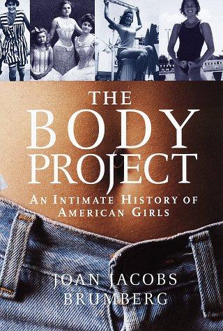 joan brumberg the body project