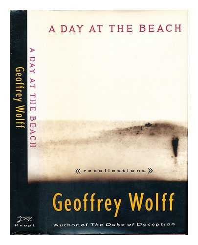 A Day at the Beach: Recollections (0679403337) by Geoffrey Wolff