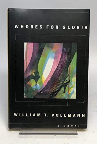 Whores for Gloria: Vollmann, William T. [not Vollman]