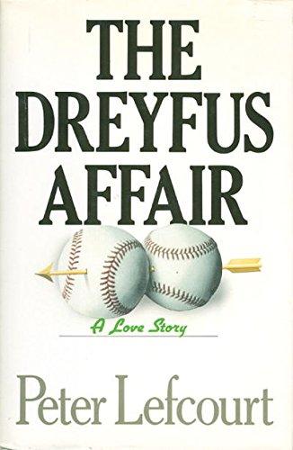 The Dreyfus Affair: A Love Story: Lefcourt, Peter