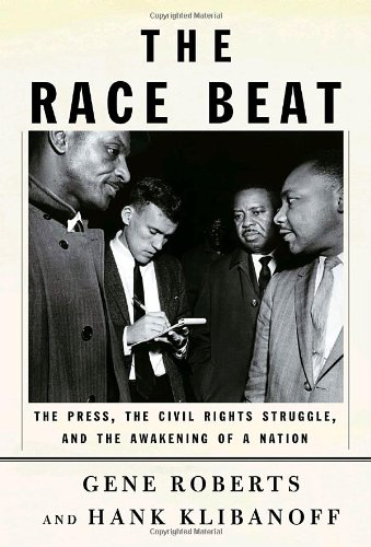 9780679403814: The Race Beat: The Press, the Civil Rights Struggle, and the Awakening of a Nation