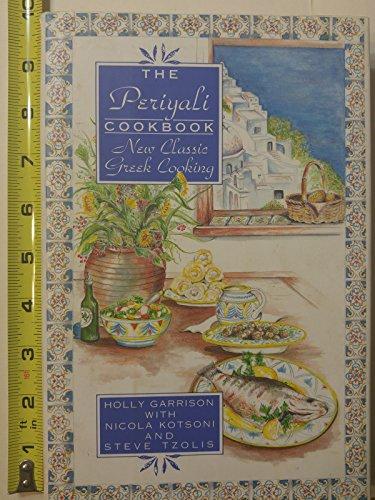 The Periyali Cookbook: Garrison, Holly