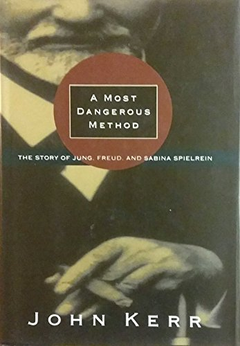 9780679404125: A Most Dangerous Method: The Story of Jung, Freud, and Sabina Spielrein