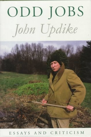 Odd Jobs: Essays and Criticism: Updike, John