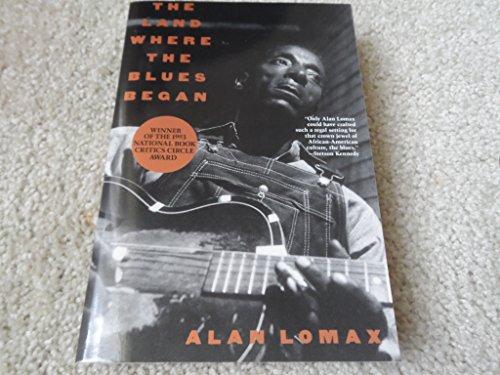 Land Where the Blues Began, The: Lomax, Alan
