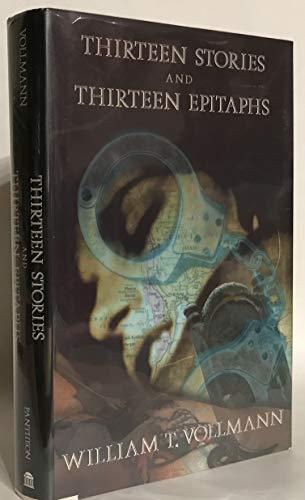 Thirteen Stories and Thirteen Epitaphs: William T. Vollmann