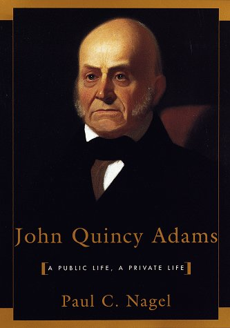 9780679404446: John Quincy Adams: A Public Life, A Private Life