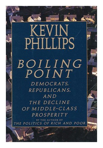 9780679404613: Boiling Point: Democrats, Republicans, and the Decline of Middle-Class Prosperity