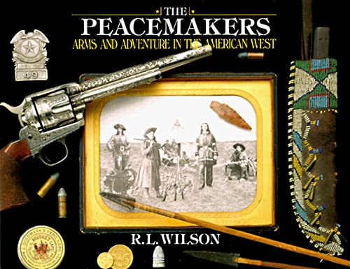 9780679404941: The Peacemakers: Arms and Adventure in the American West