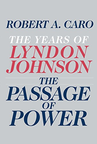 The Years of Lyndon Johnson; The Passage of Power