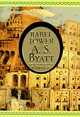 Babel Tower / Possession : A Romance: A.S. Byatt