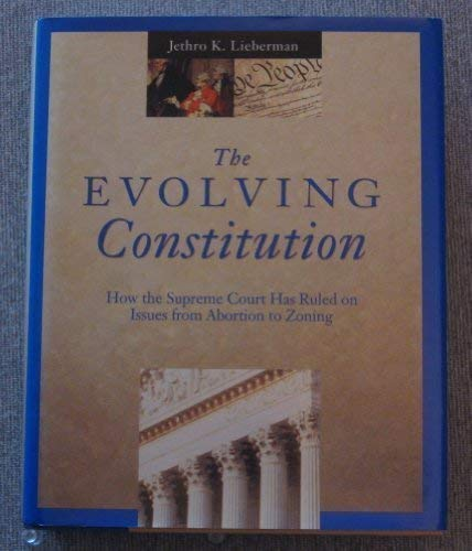9780679405306: Evolving Constitution: How Supreme Court has Ruled on Issues from Abortion to Zoning