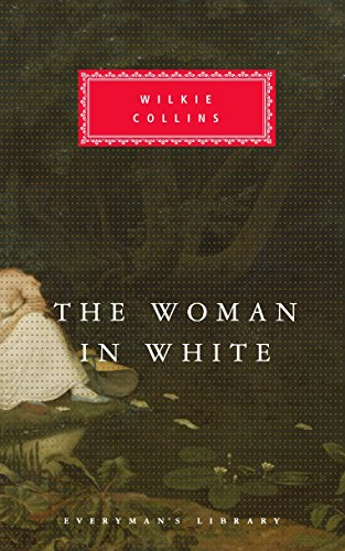The Woman in White (Everyman's Library): Collins, Wilkie